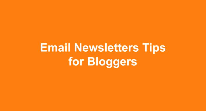 Email Newsletters Tips for Bloggers