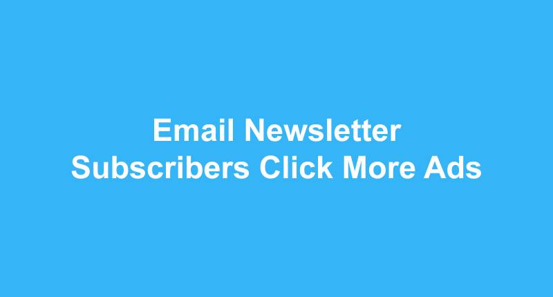 Email Newsletter Subscribers Click More Ads