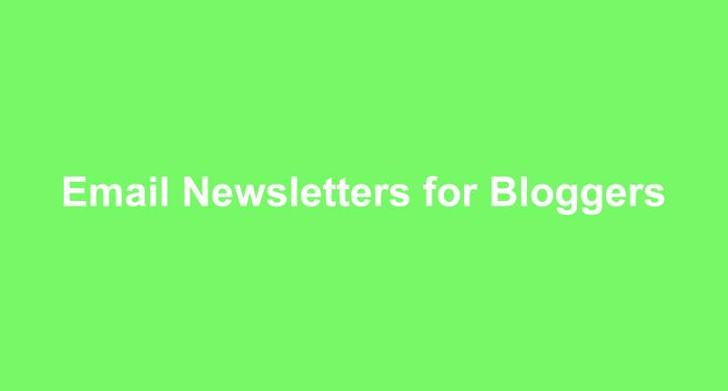Email Newsletters for Bloggers